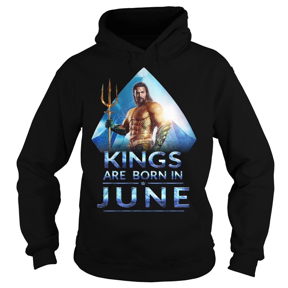 Aquaman Kings are born in June Hoodie
