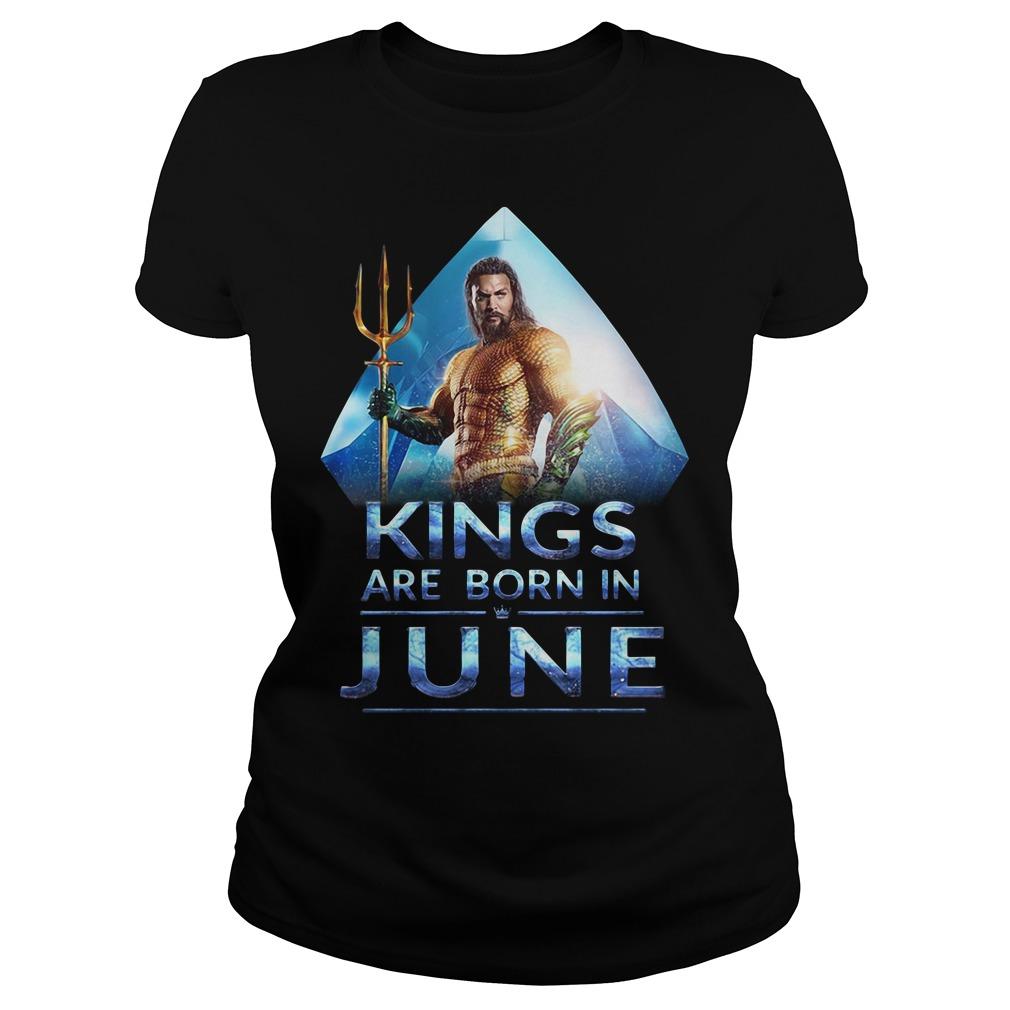 Aquaman Kings are born in June Ladies Tee