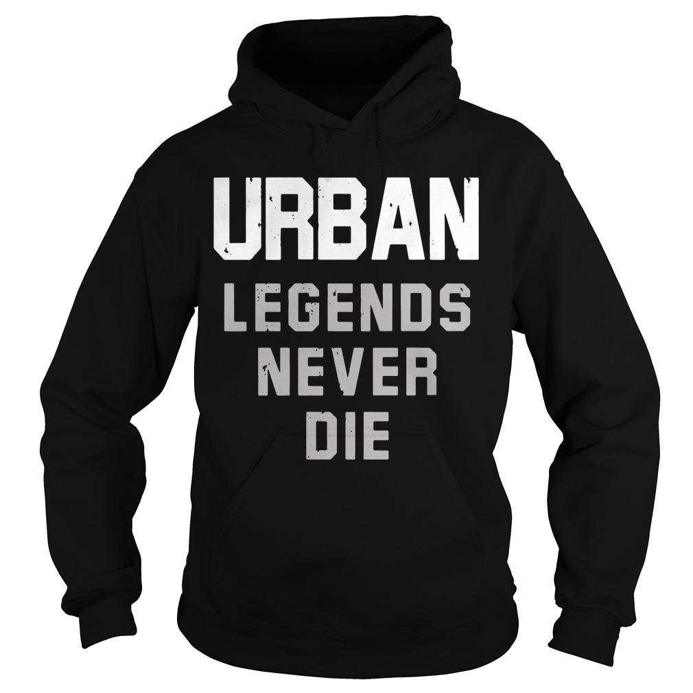 Nicki Meyer Dennis Urban legends never die Hoodie