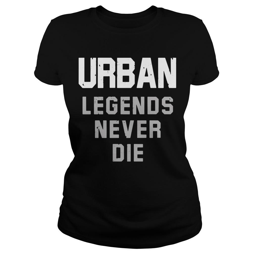 Nicki Meyer Dennis Urban legends never die Ladies Tee