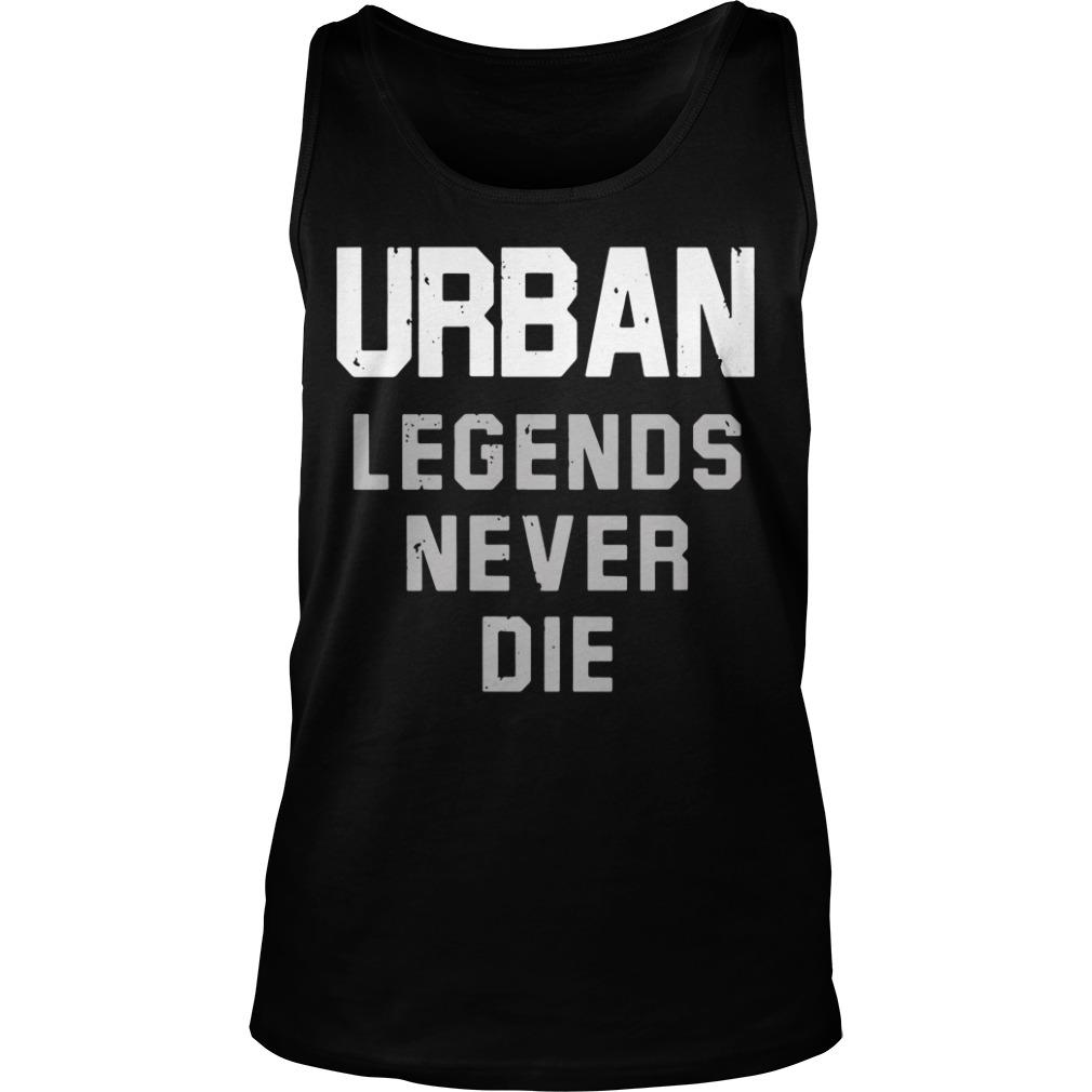 Nicki Meyer Dennis Urban legends never die Tank Top