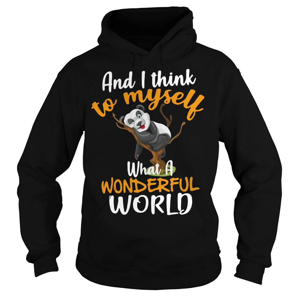 Panda and I think to myself what a wonderful world Hoodie
