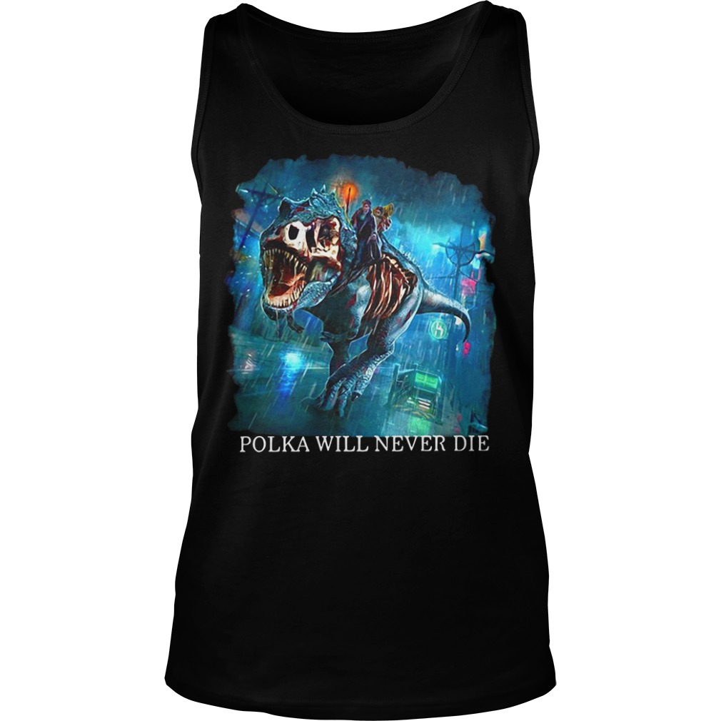 Polka will never die Tank Top