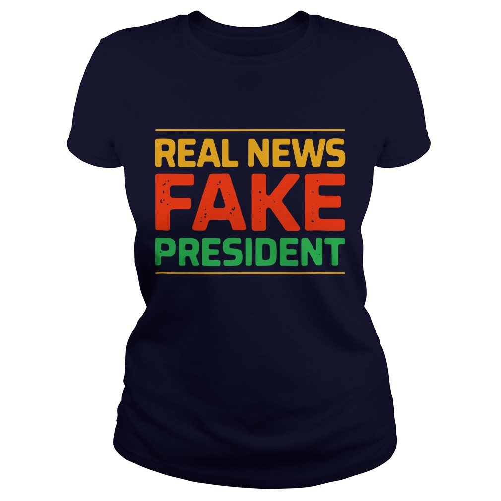 Real news fake president Ladies Tee