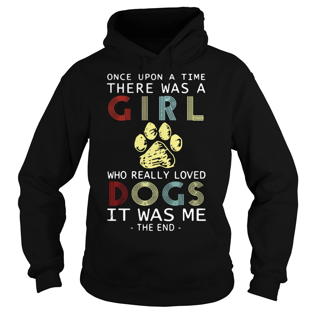 Once upon a time there was a girl really loved cats It was me Hoodie