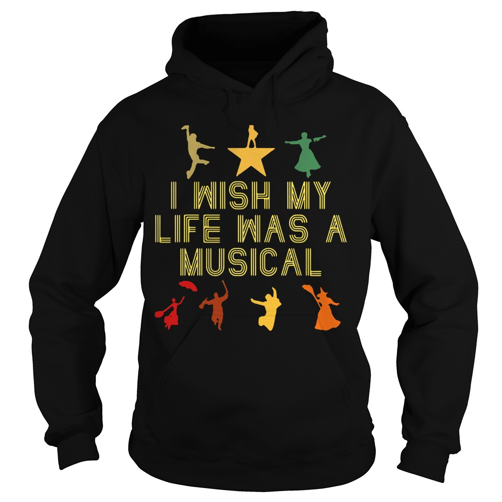I wish my life was a musical Hoodie