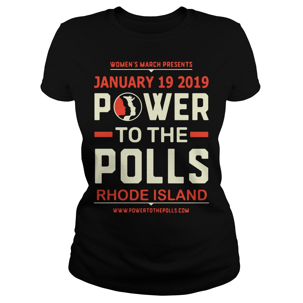 Women's March 2019 Power to the Polls Rhode Island Ladies Tee