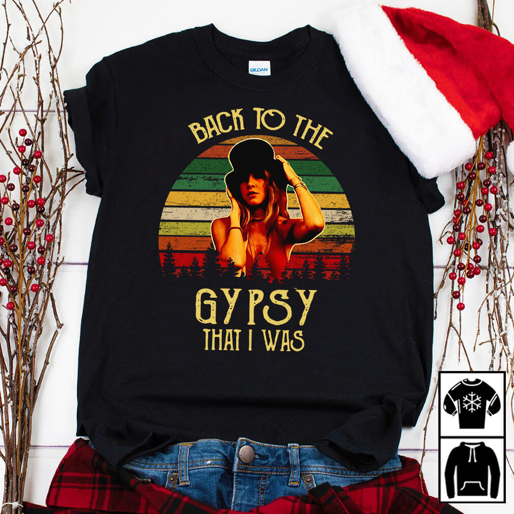 Steve Nicks Back to the gypsy that I was shirt