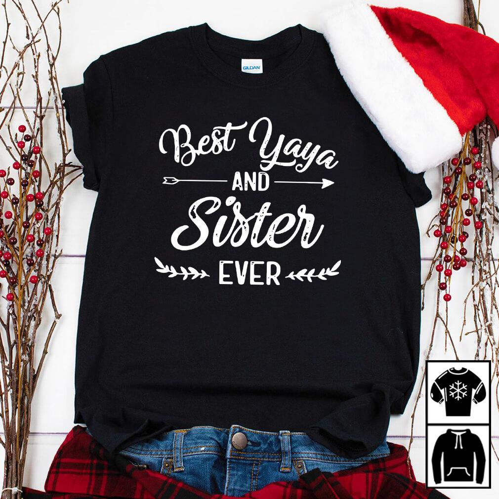 Best Yaya and sister ever shirt