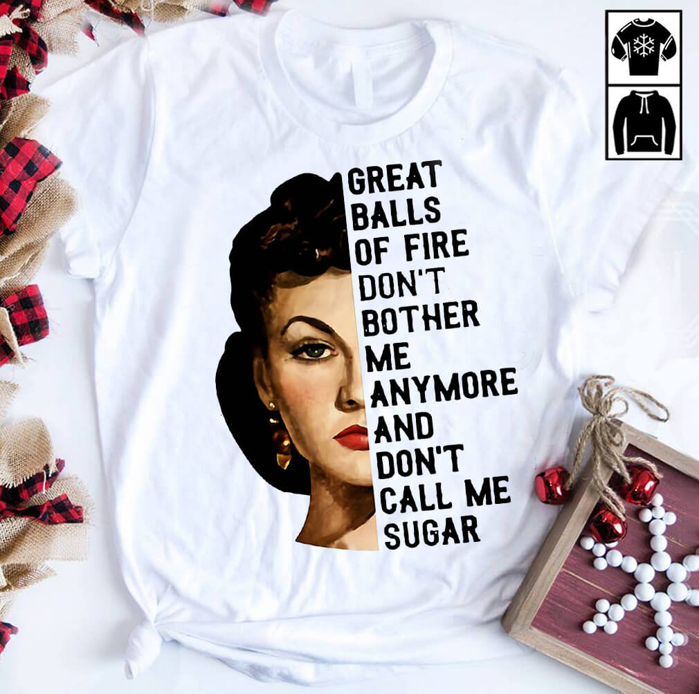 Vivien Leigh Great balls of fire don't bother me anymore and don't call me sugar shirt
