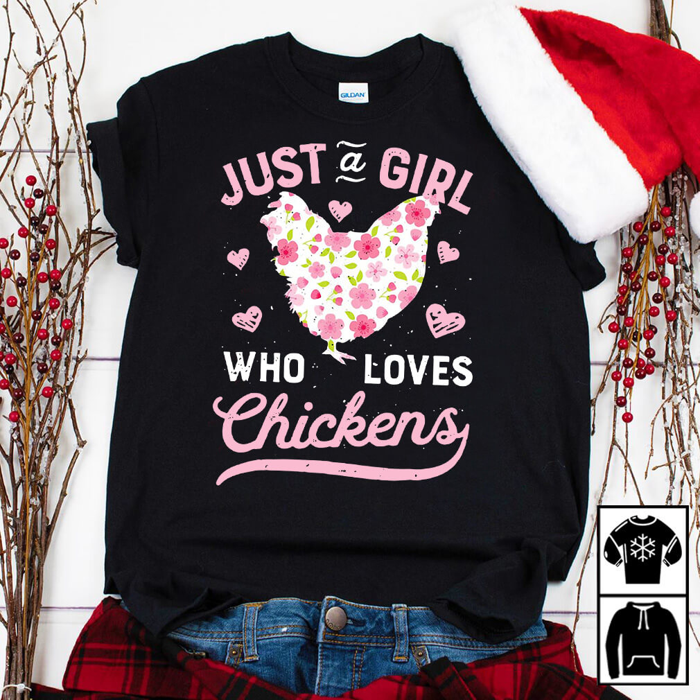 Just a girl who loves chicken shirt