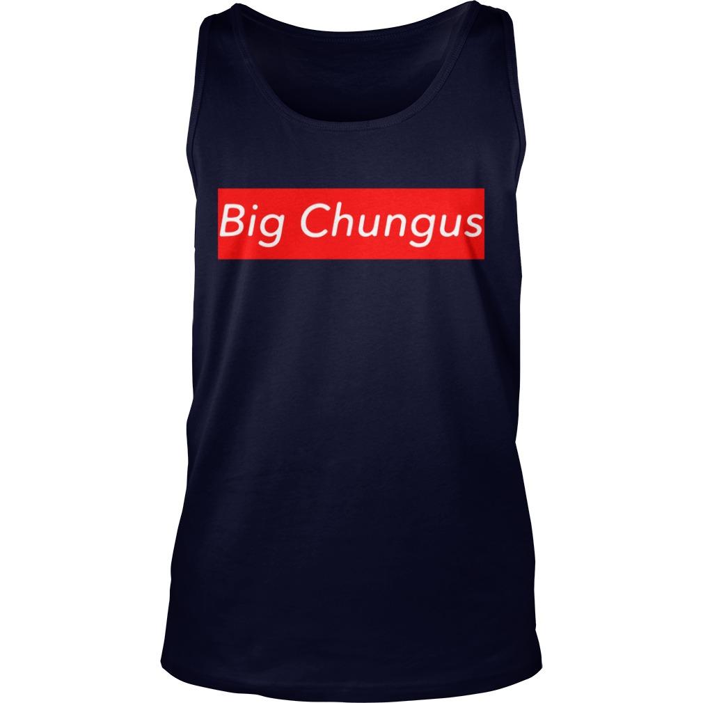 Big Chungnus Tank Top