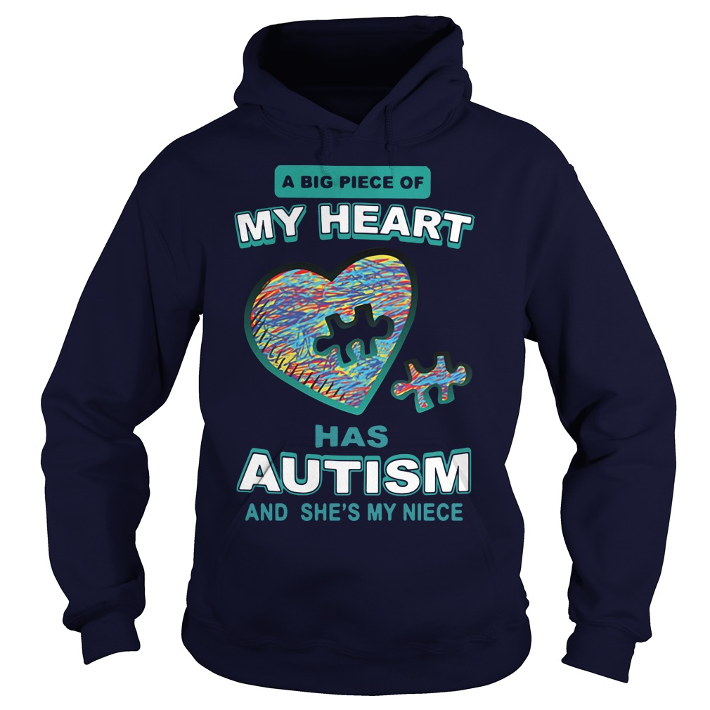 A big piece of my heart has autism and she's my niece Hoodie