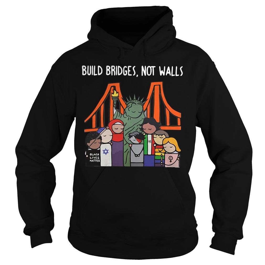Build bridges not walls Hoodie