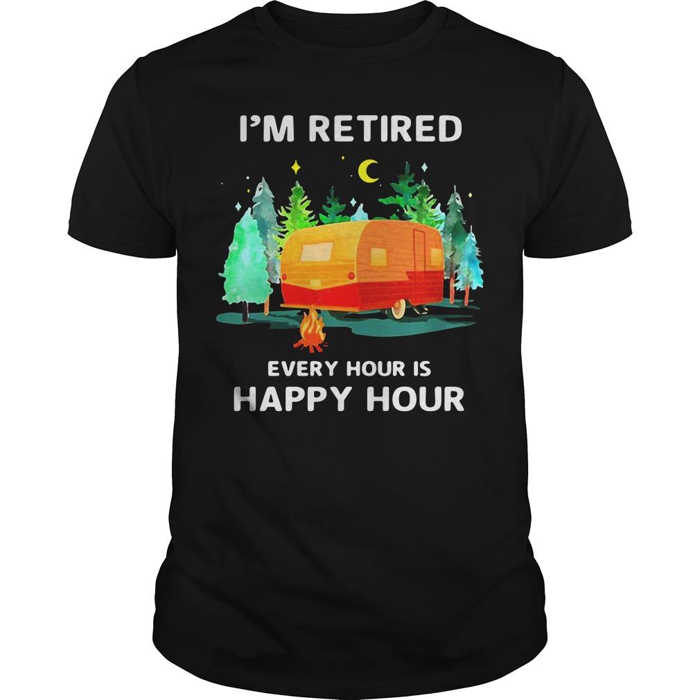 Caravan I'M Retired Every Hour Is Happy Hour Guy Tees