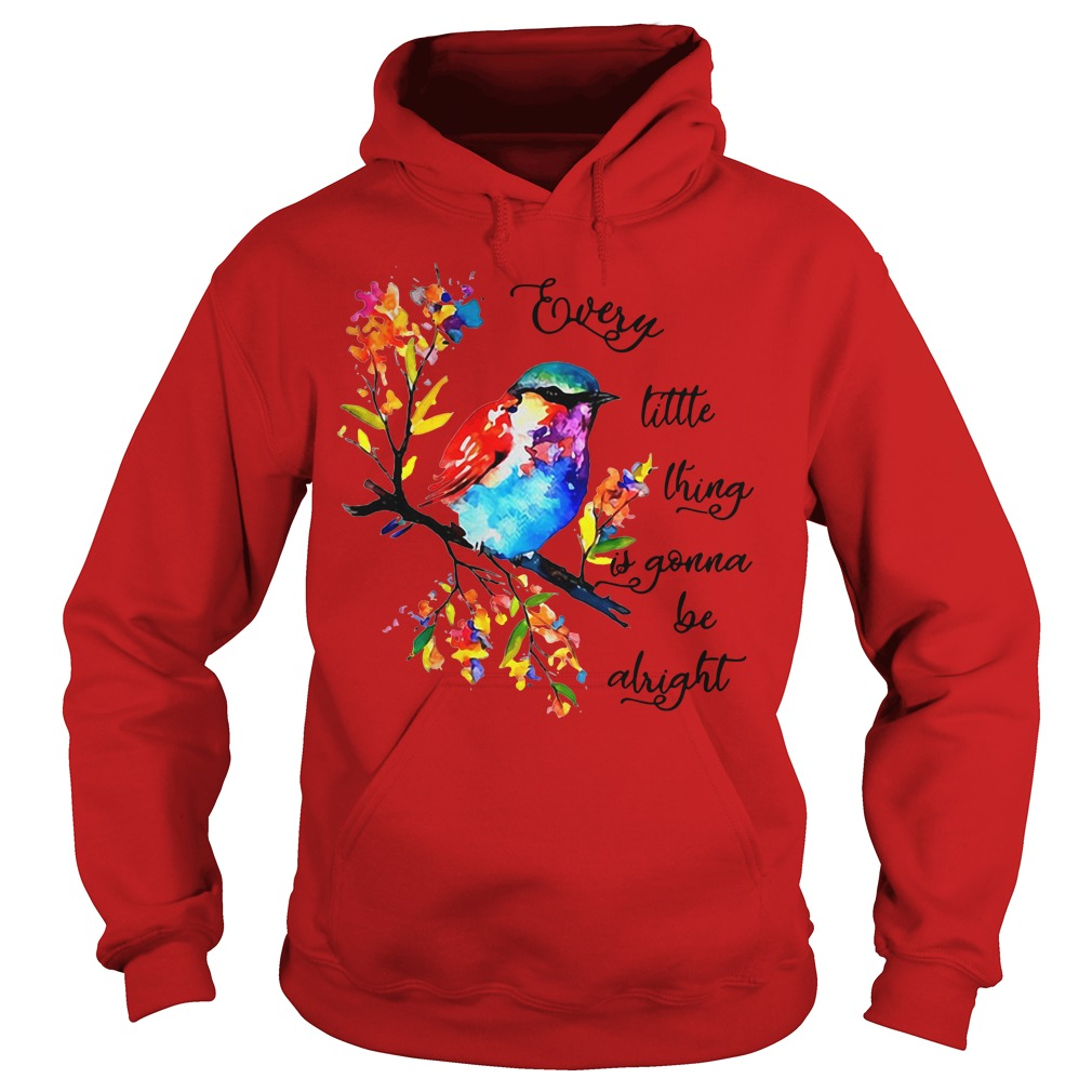 Every little thing it gonna be alright Hoodie