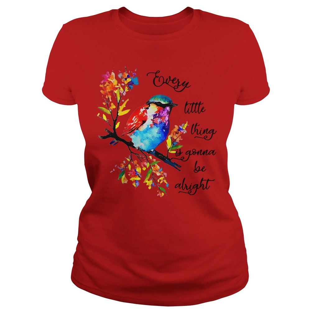 Every little thing it gonna be alright Ladies Tee