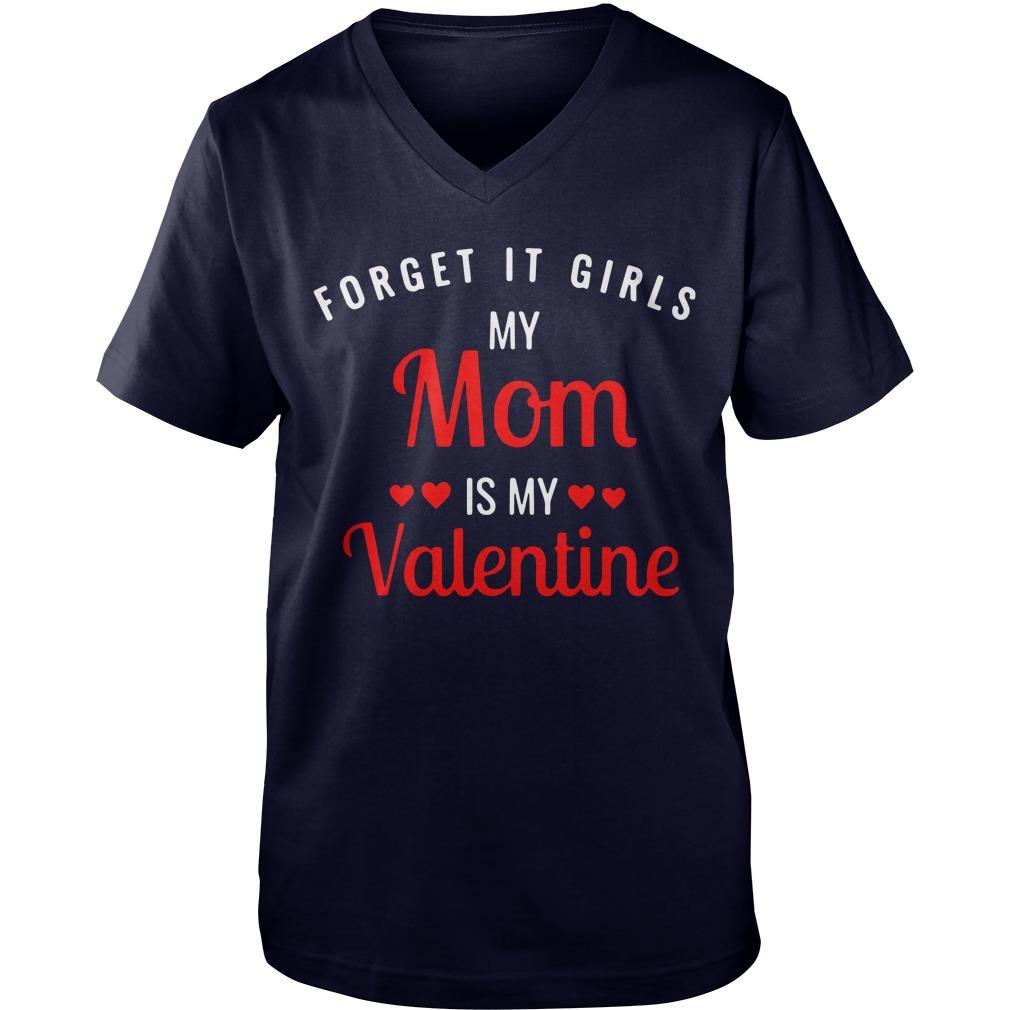 Forget it girls my Mom is my Valentine Guy V-Neck