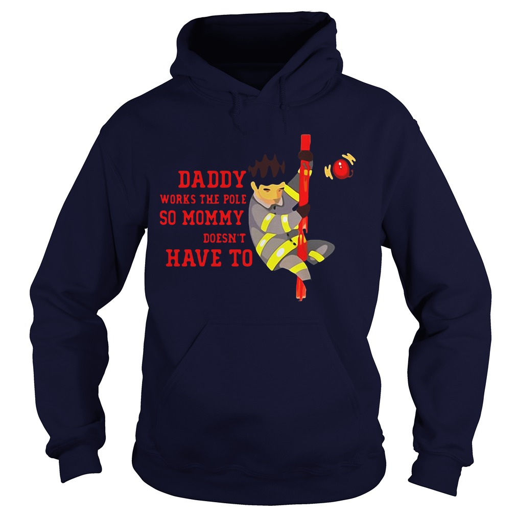 Funny lineman Daddy firefighter Dad works the pole so Mommy doesn't have to Hoodie