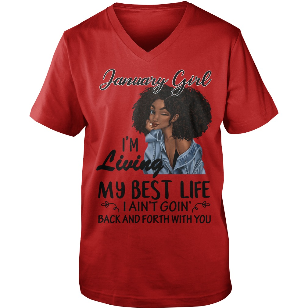 January girl I'm living my best life I Ain't Goin' back and forth with you Guy V-Neck