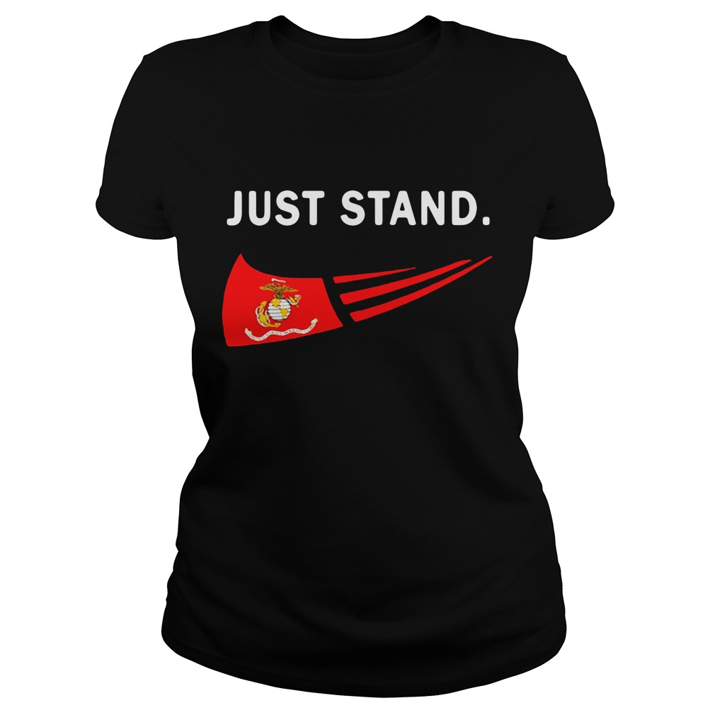 Just Stand USMC US Marines Corps Ladies Tee