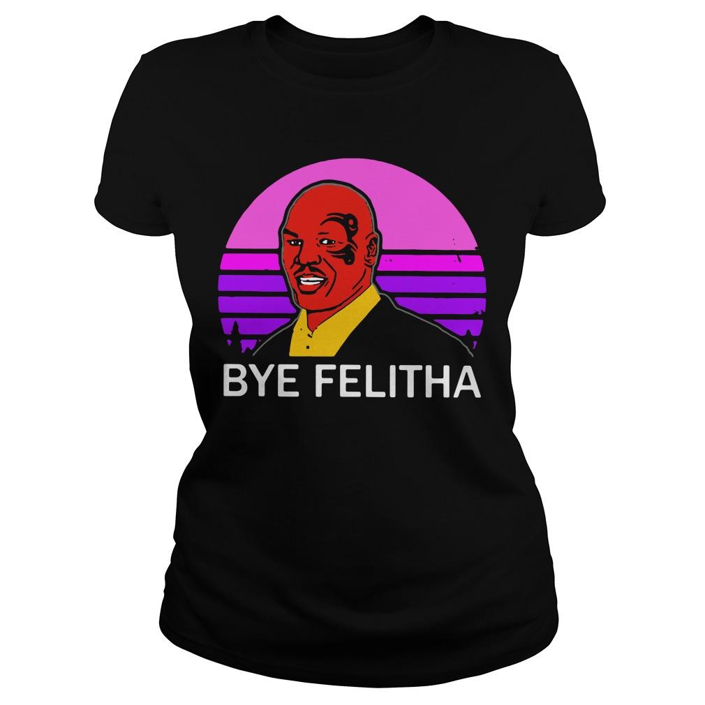 Mike Tyson Bye Felitha Ladies Tee