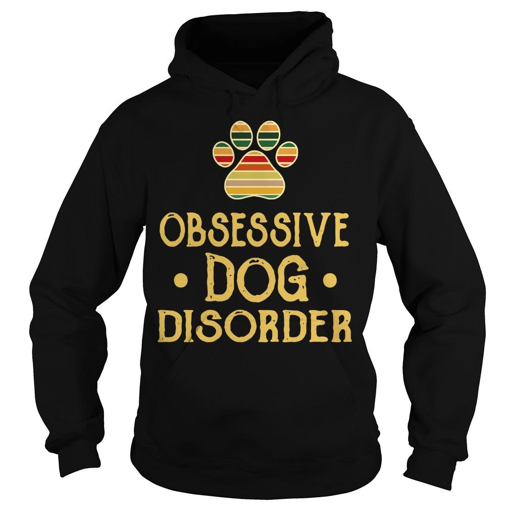 Obsessive dog disorder Hoodie