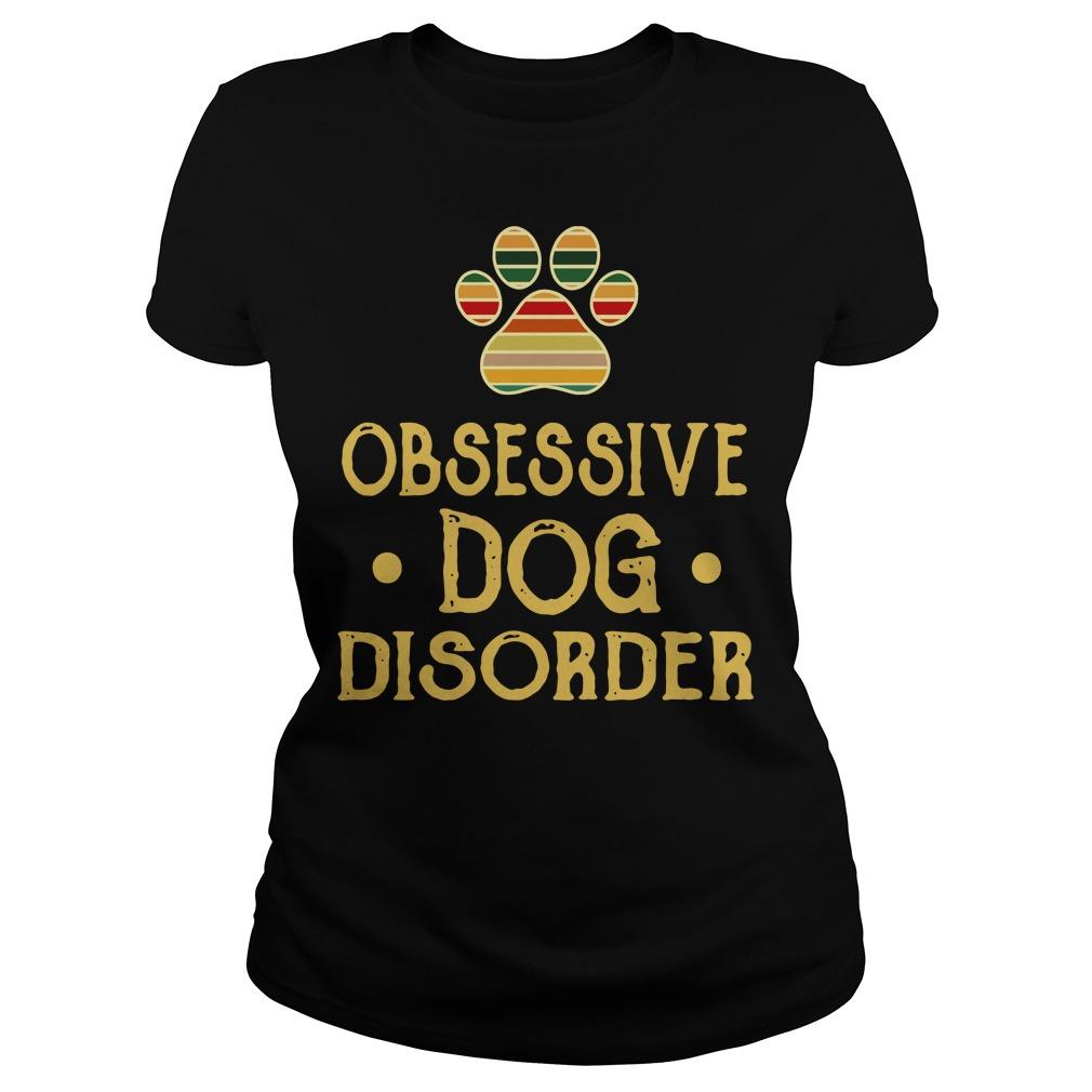 Obsessive dog disorder Ladies Tee