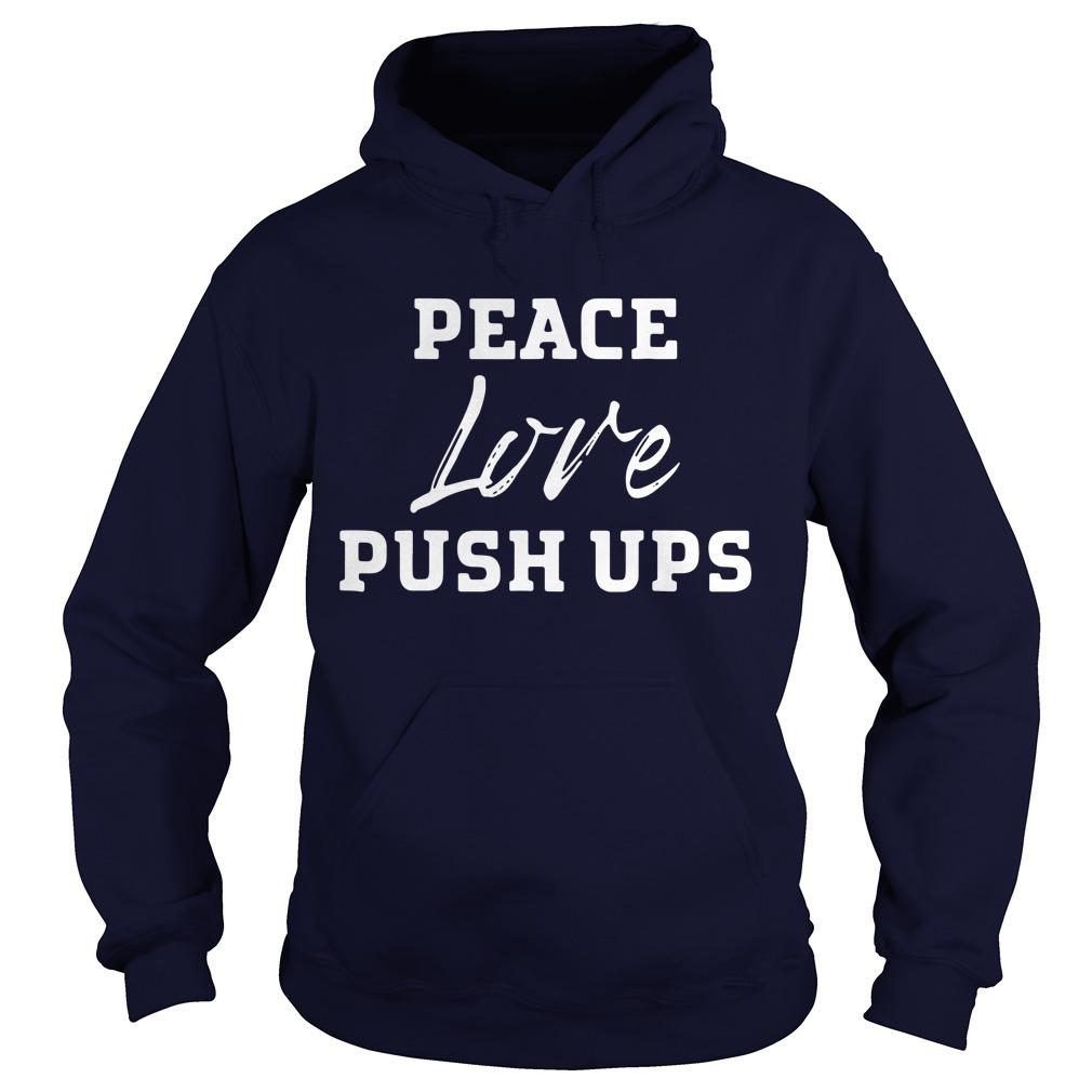 Peace love push ups Hoodie