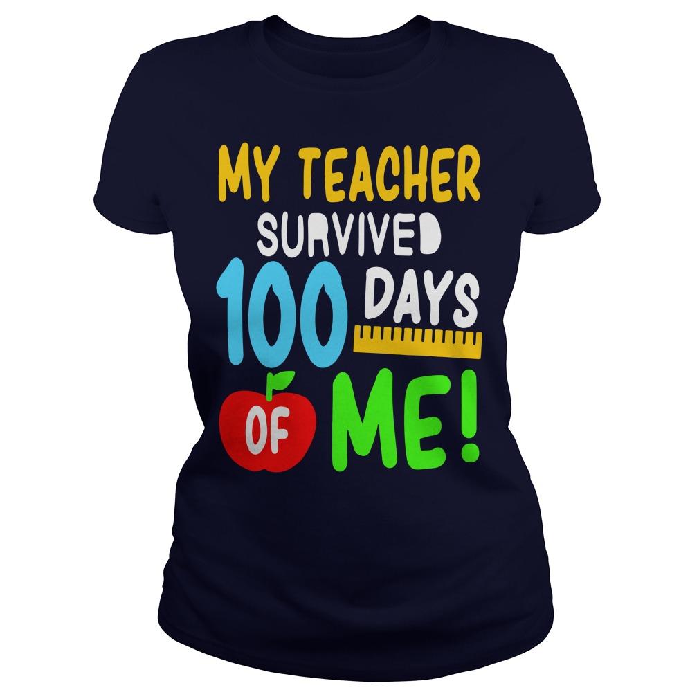 My teacher survived 100 days of me Ladies Tee