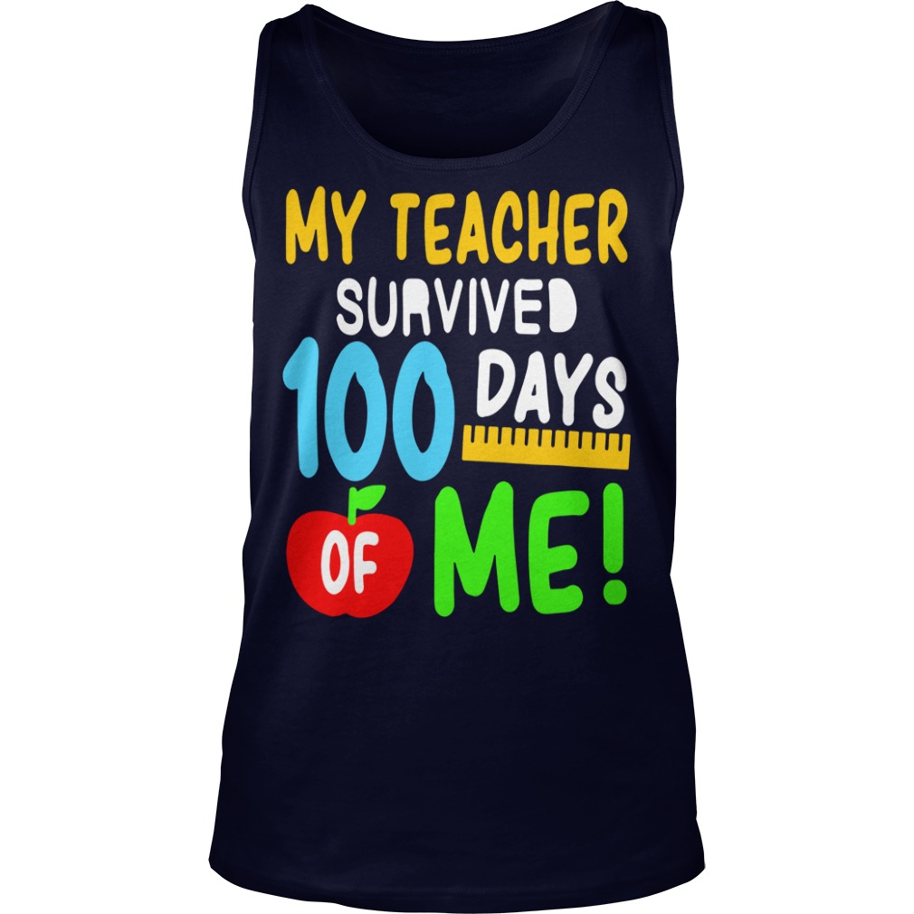 My teacher survived 100 days of me Tank Top