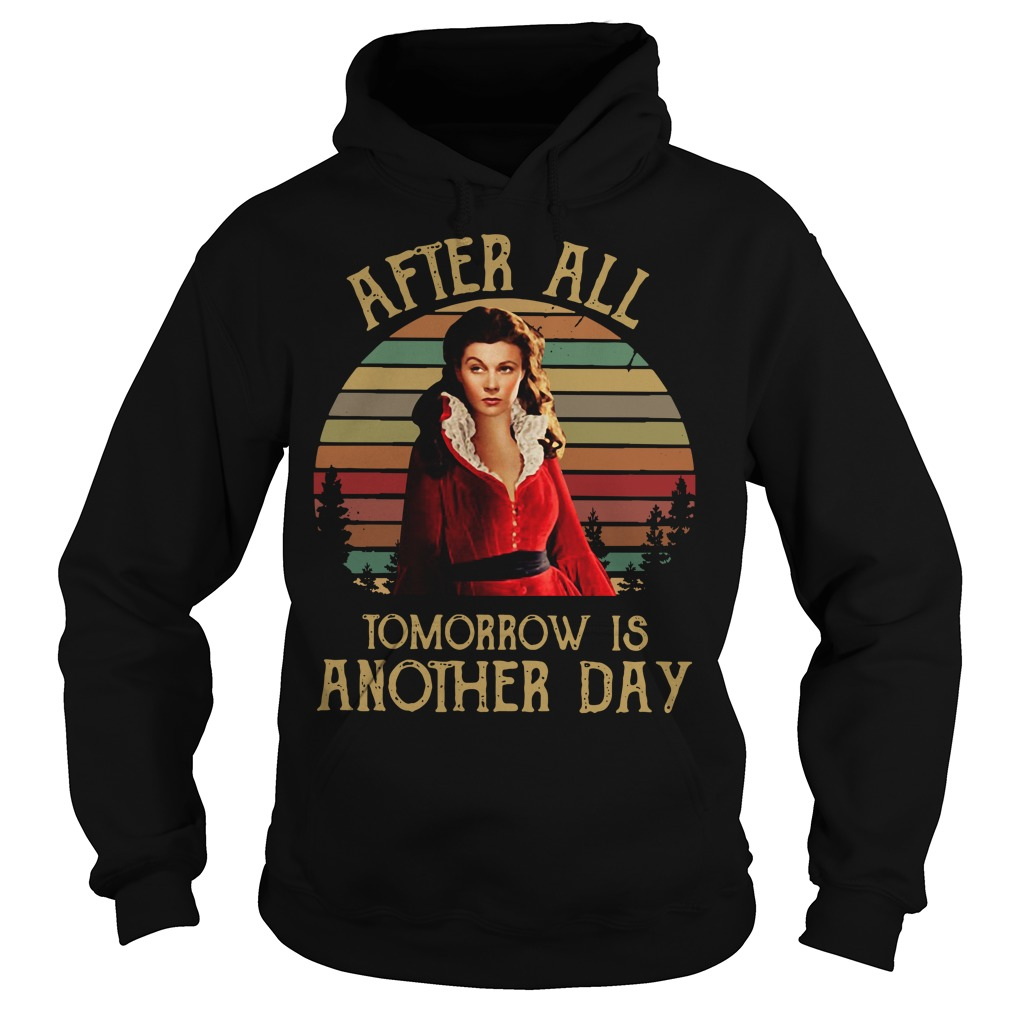 After all tomorrow is another day Hoodie