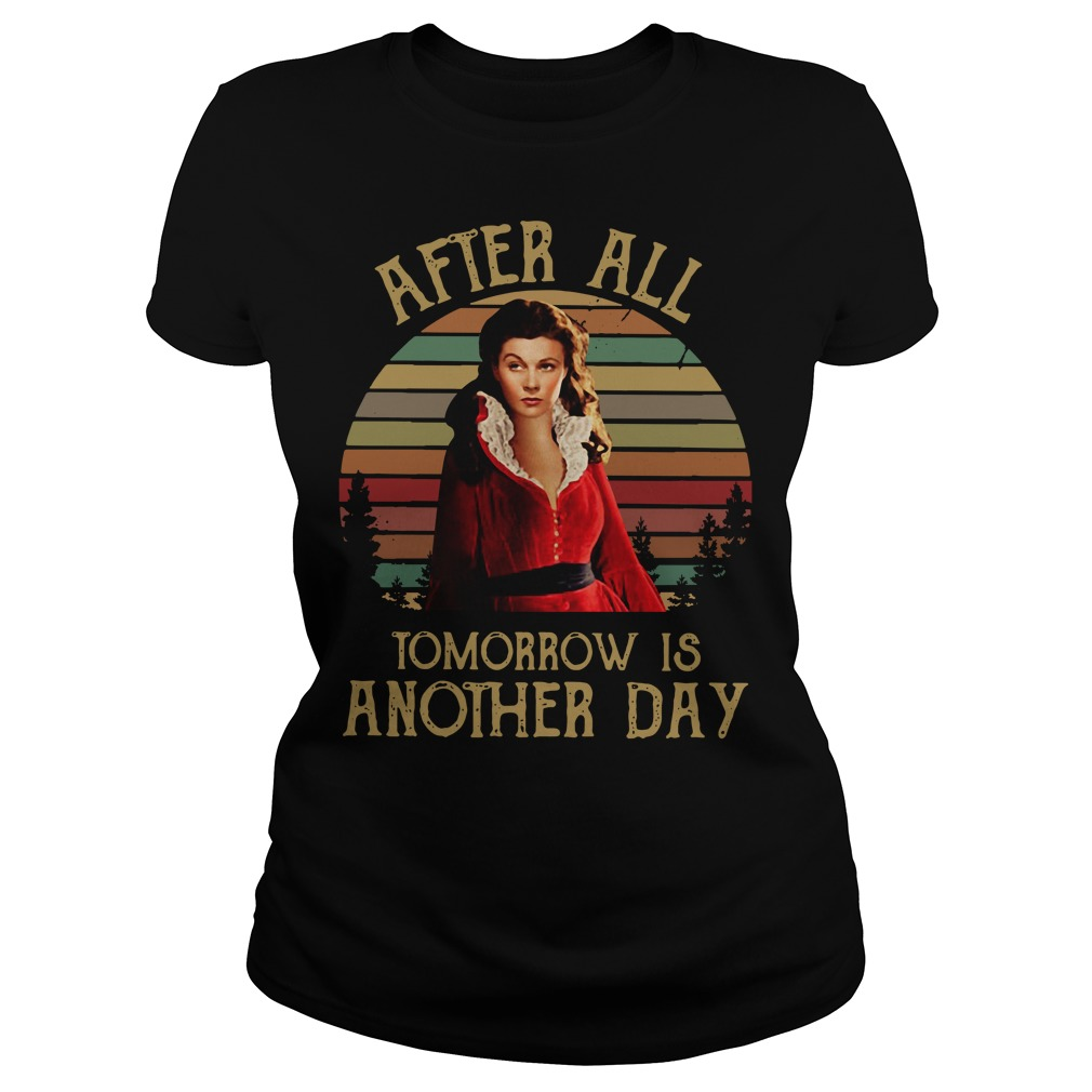 After all tomorrow is another day Ladies Tee