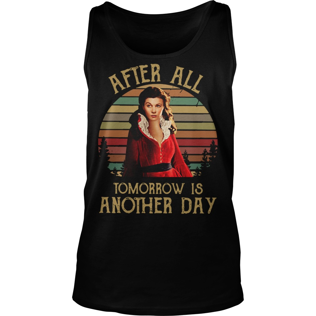 After all tomorrow is another day Tank Top