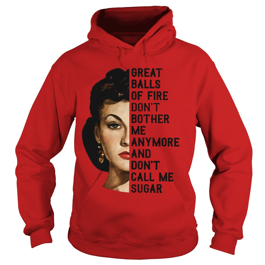 Vivien Leigh Great balls of fire don't bother me anymore and don't call me sugar Hoodie