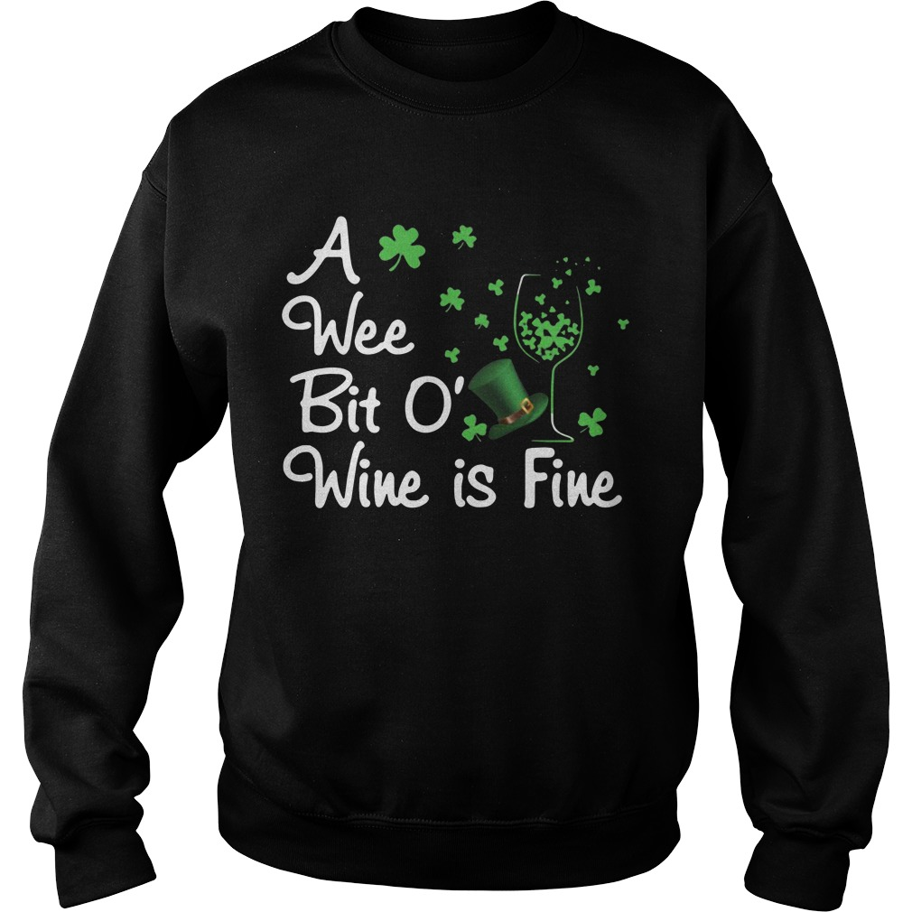 A Wee Bit O' Wine is fine St Patrick's day Sweater