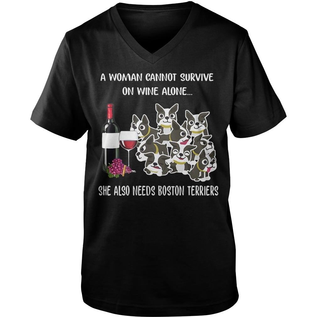 A woman cannot survive on wine alone she also needs Boston Terriers  Guy V-Neck