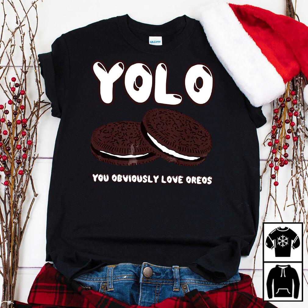 Yolo You Obviously Love Oreos Shirt