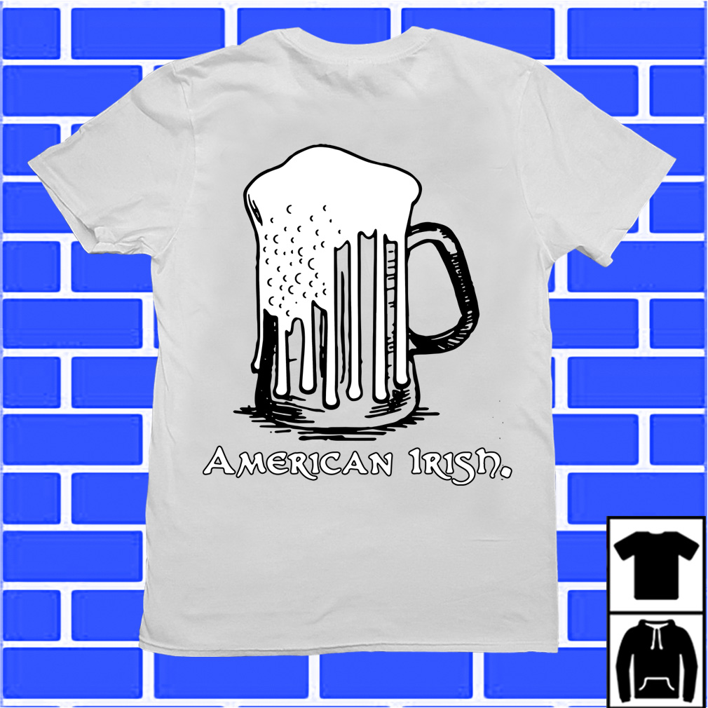 St Patrick's Day Beer Flag American Irish shirt