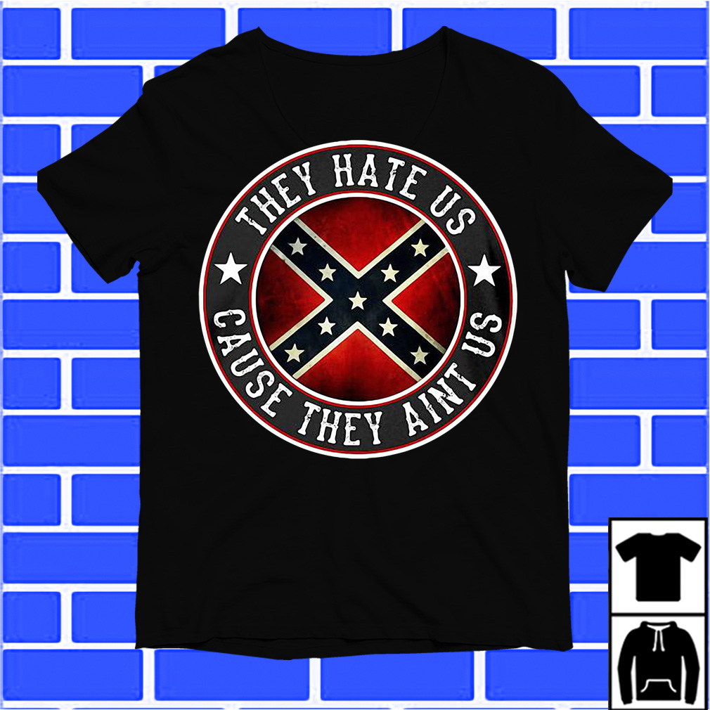 They hate us cause they ain't us shirt