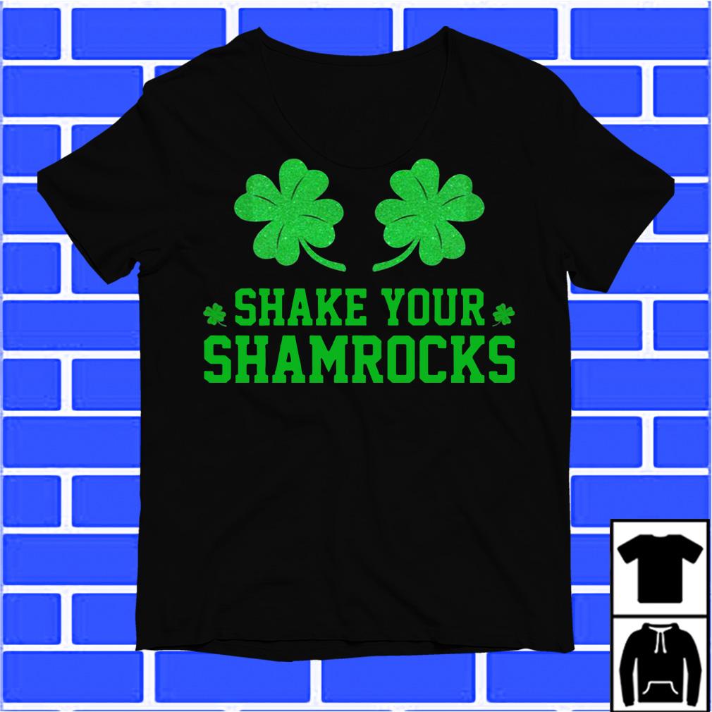 St Patricks Day Shake Your Shamrocks shirt
