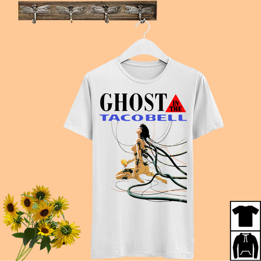 Ghost In The Taco Bell shirt