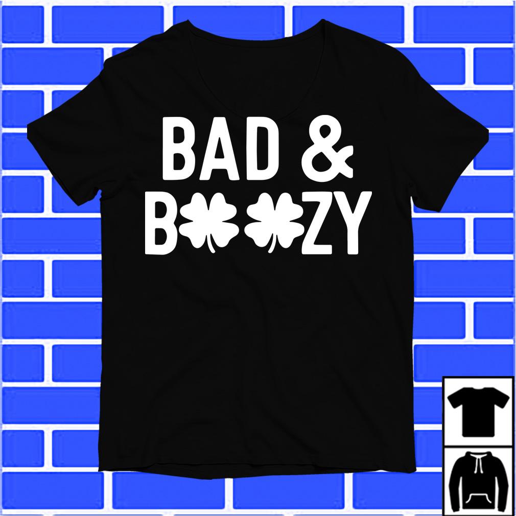 Funny Bad & Boozy St Patrick's Day shirt