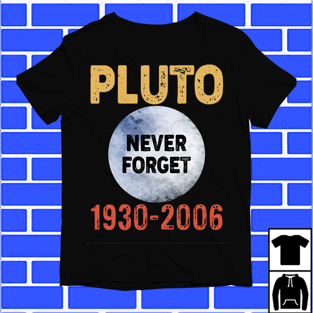 Pluto never forget 1930 2006 shirt