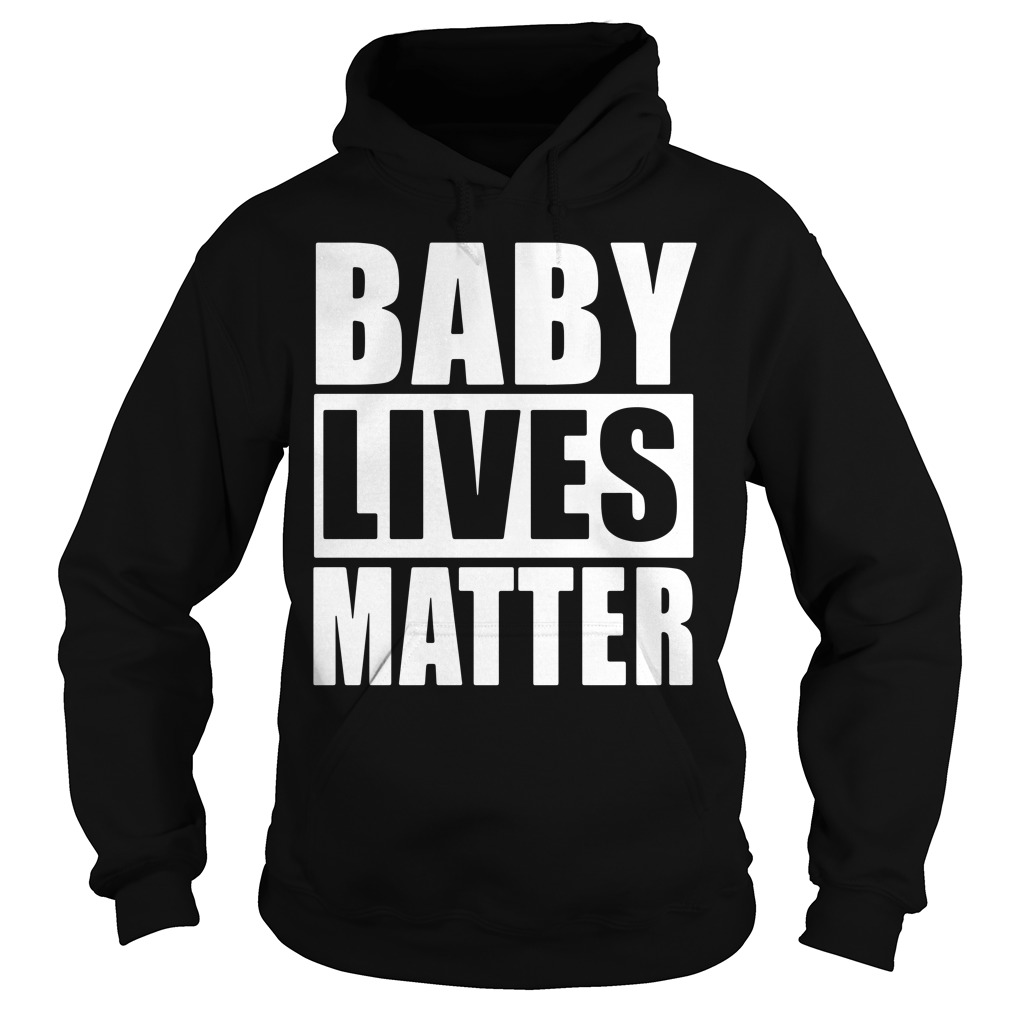 Baby lives matter Hoodie