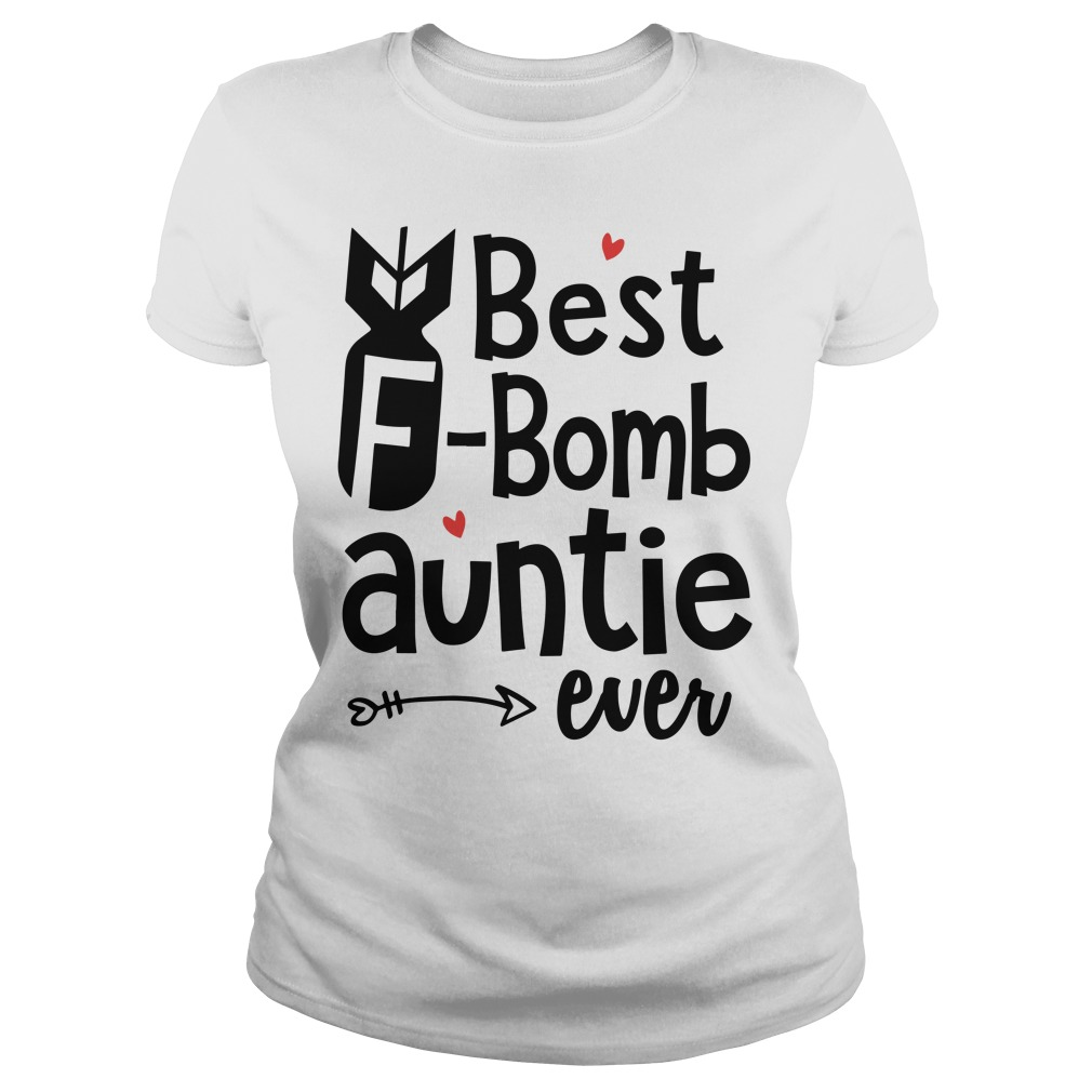 Best Bomb Auntie ever Ladies Tee