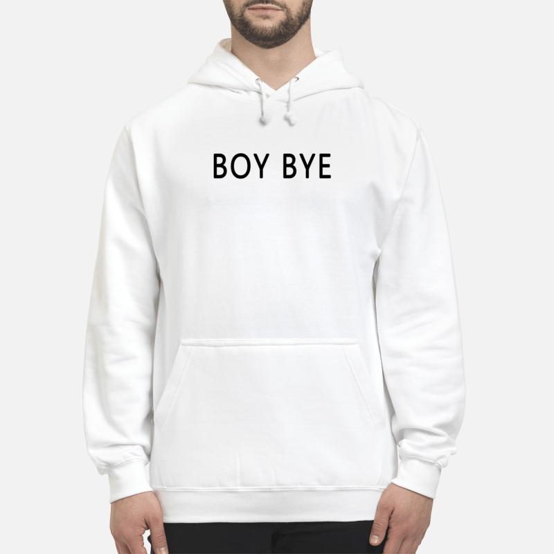 Boy Bye Hoodie