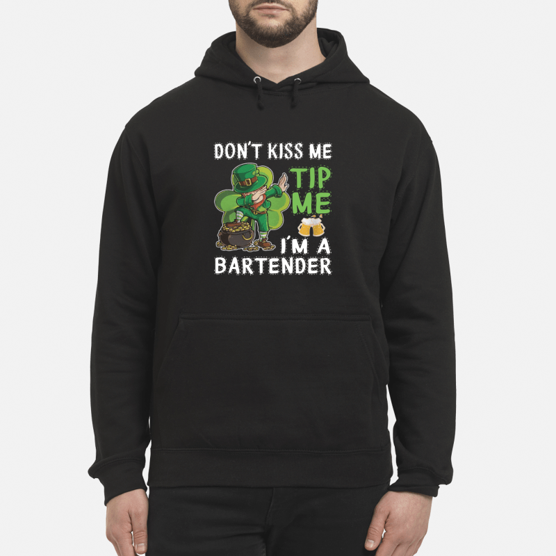 Don'T Kiss Me Tip Me I'M A Bartender St Patrick Green Hoodie