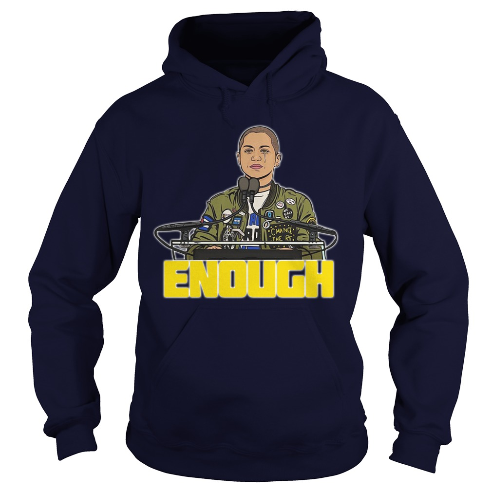 Emma Gonzalez's Powerful March For Our Lives Speech Enough Hoodie