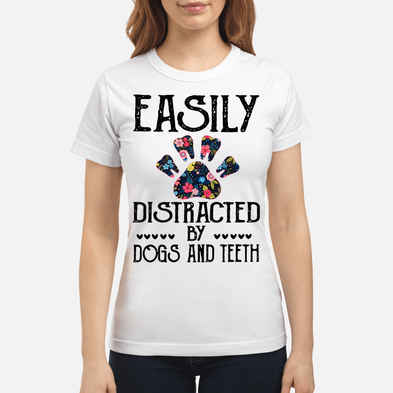 Flowers And Paw Easily Distracted By Dogs And Teeth Ladies Tee